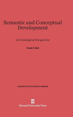 Semantic and Conceptual Development: An Ontological Perspective  by  Frank C Keil