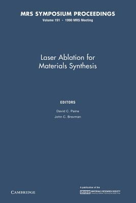 Laser Ablation for Materials Synthesis: Volume 191 David C. Paine