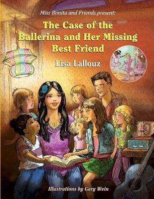 The Case of the Ballerina and Her Missing Best Friend  by  Lisa Lallouz