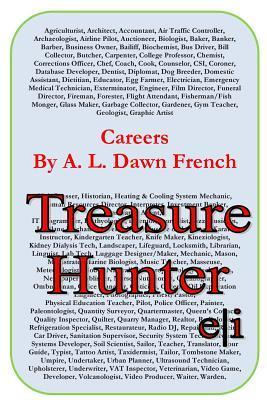 Careers: Treasure Hunter  by  A.L. Dawn French