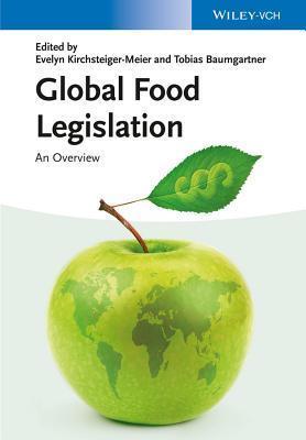 Global Food Legislation: An Overview  by  Evelyn Kirchsteiger-Meier