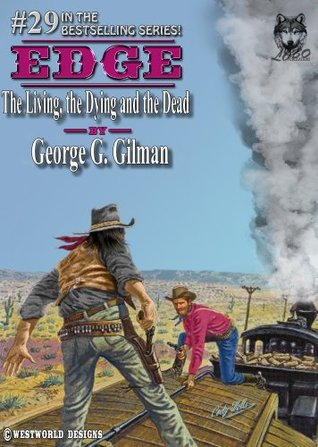 The Living, the Dying and the Dead (Edge, #29) George G. Gilman