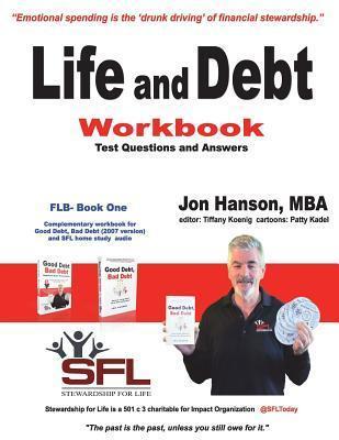 Life and Debt Workbook: Stewardship for Life Financial Literacy Workbook Jon Hanson