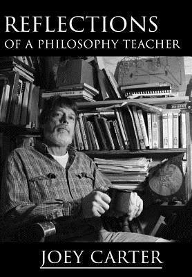 Reflections of a Philosophy Teacher Joey Carter