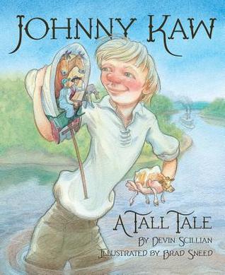 Johnny Kaw: A Tall Tale Devin Scillian