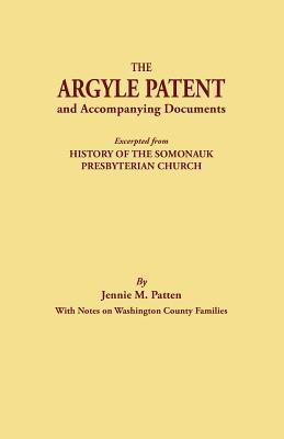 The Argyle Patent And Accompanying Documents  by  Jennie M. Patten