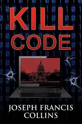 Kill Code  by  Joseph Francis Collins
