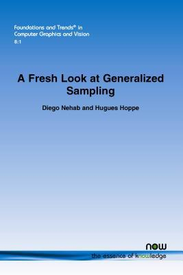 A Fresh Look at Generalized Sampling  by  Diego Nehab