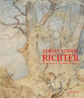 Adrian Ludwig Richter: Zeichnungen Aus Der Sammlung Drager  by  Brigitte Heise