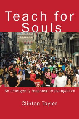 Teach for Souls:A Christian Discussion Worth Having  by  Clinton Taylor