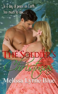 The Soldiers Christmas: A Langston Brothers Novella  by  Melissa Lynne Blue
