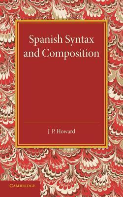 Spanish Syntax and Composition  by  J.P. Howard