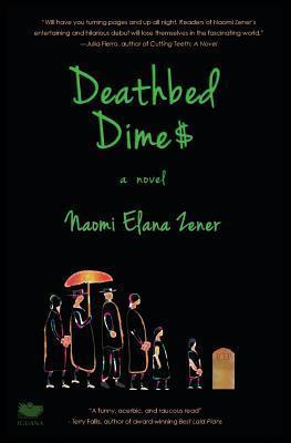 Deathbed Dimes  by  Naomi Elana Zener