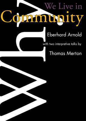 Why We Live In Community Eberhard Arnold