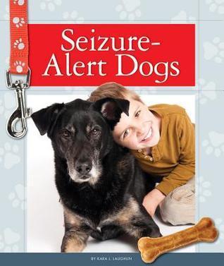 Seizure-Alert Dogs  by  Kara L. Laughlin