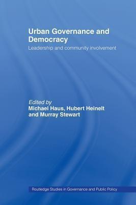 Urban Governance and Democracy: Leadership and Community Involvement Haus Michael