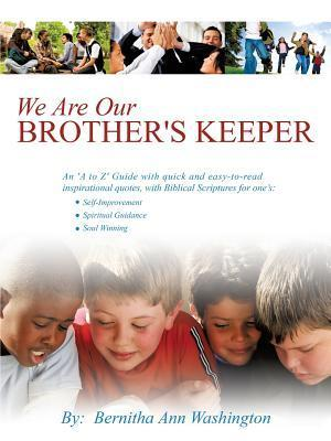 We Are Our Brothers Keeper Bernitha Ann Washington