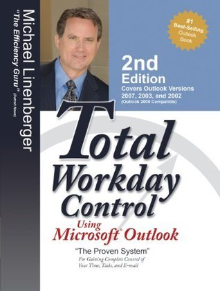 Total Workday Control Usin 2Ed  by  Michael Linenberger