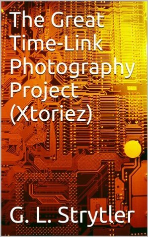 The Great Time-Link Photography Project  by  G. L. Strytler