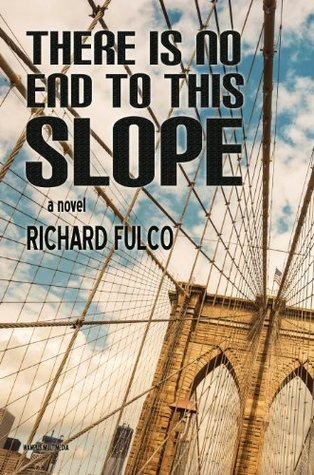 There Is No End to This Slope  by  Richard Fulco