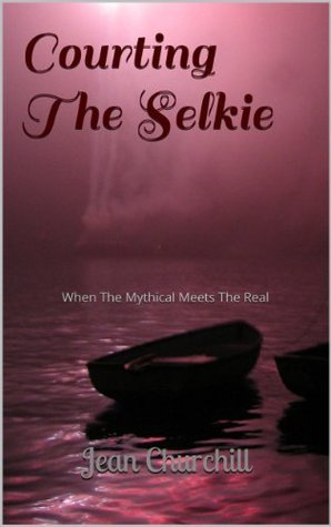 Courting The Selkie  by  Jean Churchill
