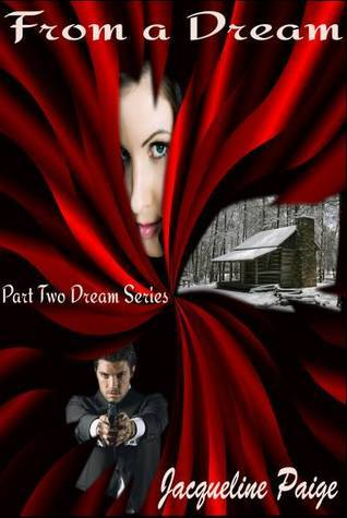 From A Dream (Dream series, #2)  by  Jacqueline Paige