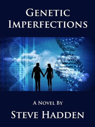 Genetic Imperfections  by  Steve Hadden