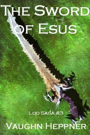 The Sword of Esus (The Lod Saga)  by  Vaughn Heppner