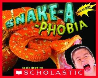 Snake-a-Phobia  by  Grace Norwich