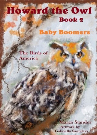 Baby Boomers (The Birds of America)  by  Marga Stander