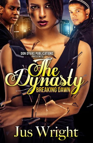 The Dynasty: Breaking Dawn Jus Wright