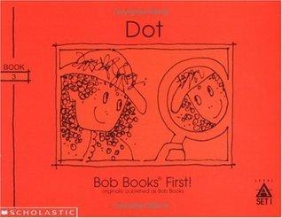 Dot (Bob Books for Beginner Readers)  by  Bobby Lynn Maslen
