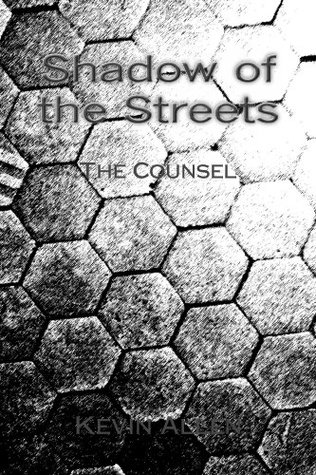 Shadow of the Streets: The Counsel Kevin Allen
