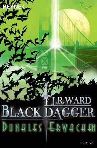 Dunkles Erwachen (Black Dagger Brotherhood, #6)  by  J.R. Ward