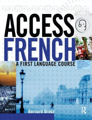 Access French 2: An Intermediate Language Course  by  Bernard Grosz