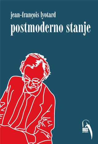 Postmoderno stanje : izvještaj o znanju  by  Jean-François Lyotard