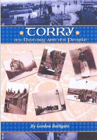 Torry: Its History and Its People  by  Gordon Bathgate