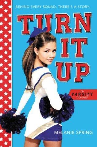 Turn It Up (A Varsity Novel) Melanie Spring