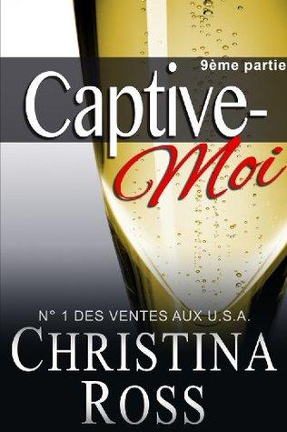 Captive-Moi: 9ème partie Christina Ross