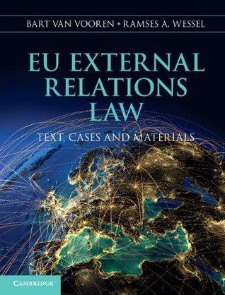 EU External Relations Law: Text, Cases and Materials Bart Van Vooren