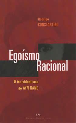 Egoísmo Racional  by  Rodrigo Constantino