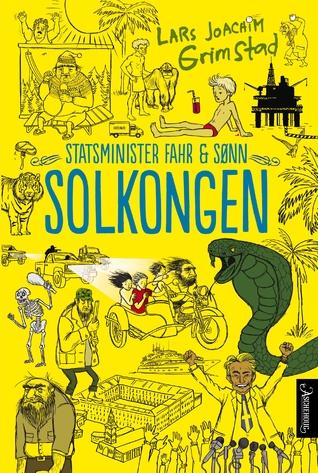 Solkongen (Statsminister Fahr og sønn #2)  by  Lars Joachim Grimstad