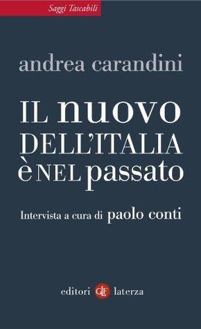 Il nuovo dellItalia è nel passato  by  Andrea Carandini