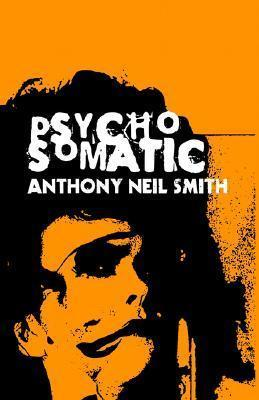 Psychosomatic Anthony Neil Smith