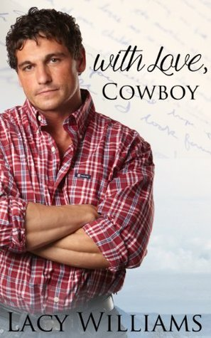 With Love, Cowboy (Heart of Oklahoma, #2)  by  Lacy Williams