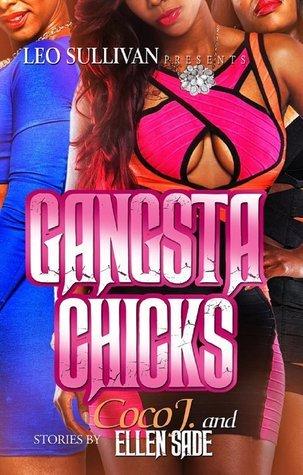 Gangsta Chicks  by  CoCo J.