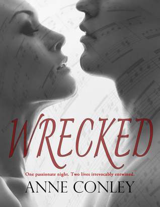 Wrecked (Stories of Serendipity, #8) Anne Conley