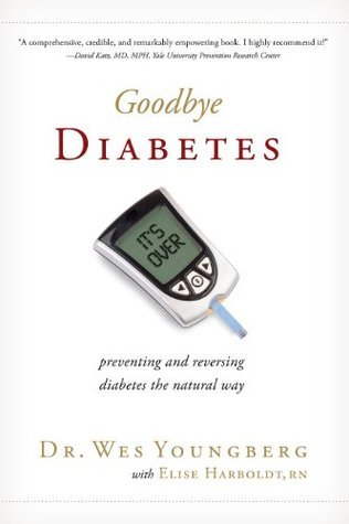 Goodbye Diabetes  by  Dr. Wes Youngberg