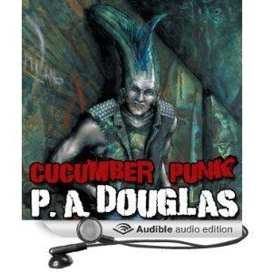 Cucumber Punk P.A. Douglas