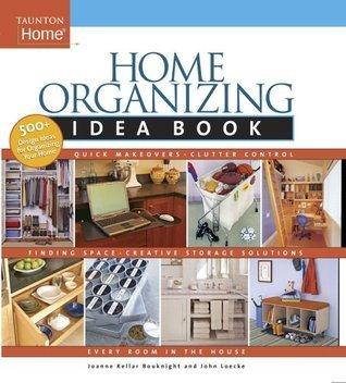 Home Organizing Idea Book Joanne Kellar Bouknight